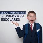 Consejos para cuidar los uniformes escolares y que duren más tiempo