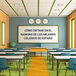 Claves para formar parte del Ranking de los mejores colegios de España